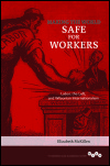 link to catalog page, Making the World Safe for Workers