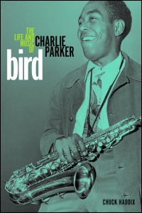 Cover for Haddix: Bird: The Life and Music of Charlie Parker. Click for larger image