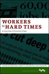 Cover for Fink: Workers in Hard Times: A Long View of Economic Crises. Click for larger image