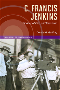 C. Francis Jenkins, Pioneer of Film and Television - Cover