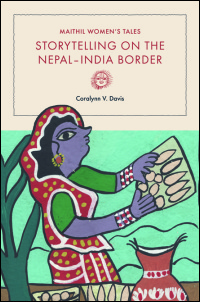 Cover for Davis: Maithil Women's Tales: Storytelling on the Nepal-India Border. Click for larger image