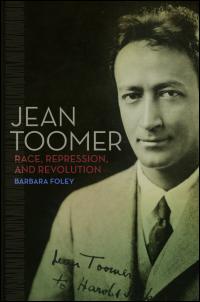 UI Press | Barbara Foley | Jean Toomer: Race, Repression ...