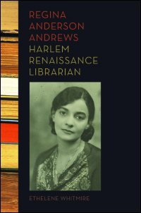 Cover for Whitmire: Regina Anderson Andrews, Harlem Renaissance Librarian. Click for larger image