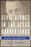 link to catalog page, Civil Rights in the Texas Borderlands