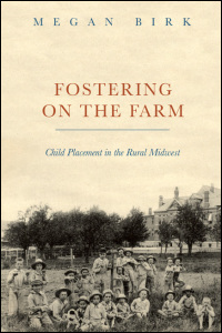 Cover for Birk: Fostering on the Farm: Child Placement in the Rural Midwest. Click for larger image