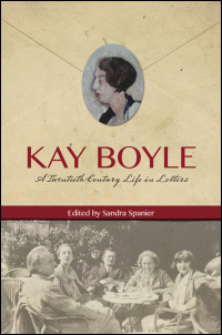 Cover for Boyle: Kay Boyle: A Twentieth-Century Life in Letters. Click for larger image