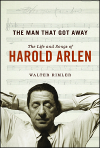 Cover for RIMLER: The Man That Got Away: The Life and Songs of Harold Arlen. Click for larger image