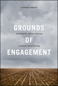Cover for ROBOLIN: Grounds of Engagement: Apartheid-Era African American and South African Writing. Click for larger image