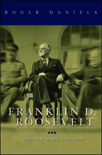 Cover for DANIELS (WAR / VOL. 2): Franklin D. Roosevelt: The War Years, 1939-1945. Click for larger image