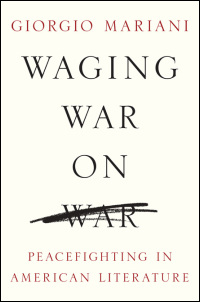 Cover for MARIANI: Waging War on War: Peacefighting in American Literature. Click for larger image