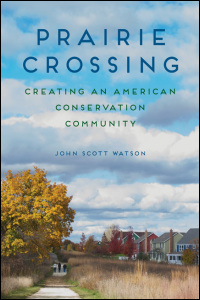 Cover for WATSON: Prairie Crossing: Creating an American Conservation Community. Click for larger image