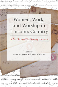 Cover for Heinz: Women, Work, and Worship in Lincoln's Country: The Dumville Family Letters. Click for larger image