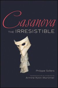 Cover for Sollers: Casanova the Irresistible. Click for larger image