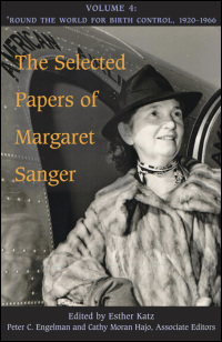 Cover for Sanger: The Selected Papers of Margaret Sanger: Volume 4: 'Round the World for Birth Control, 1920-1966. Click for larger image