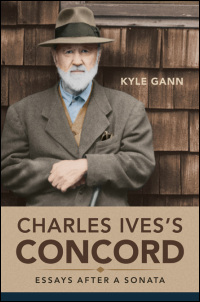 Cover for GANN: Charles Ives's Concord: Essays after a Sonata. Click for larger image