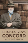 link to catalog page GANN, Charles Ives's Concord
