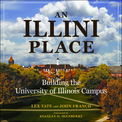 Ui Press Lex Tate And John Franch An Illini Place Building The
