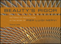Cover for Leslie: Beauty's Rigor: Patterns of Production in the Work of Pier Luigi Nervi. Click for larger image