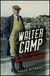 link to catalog page, Walter Camp and the Creation of American Football