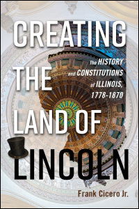 Creating the Land of Lincoln - Cover