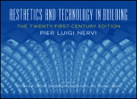 Cover for NERVI: Aesthetics and Technology in Building: The Twenty-First-Century Edition. Click for larger image