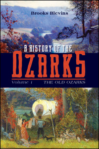 Cover for BLEVINS: A History of the Ozarks, Volume 1: The Old Ozarks. Click for larger image