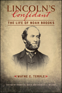Cover for TEMPLE: Lincoln's Confidant: The Life of Noah Brooks. Click for larger image
