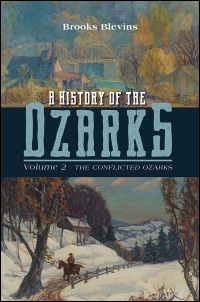 Cover for BLEVINS: A History of the Ozarks, Volume 2: The Conflicted Ozarks. Click for larger image