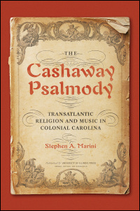 Cover for MARINI: The Cashaway Psalmody: Transatlantic Religion and Music in Colonial Carolina. Click for larger image