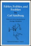 link to catalog page SANDBURG, Fables, Foibles, and Foobles