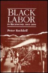 link to catalog page, Black Labor in Richmond, 1865-1890