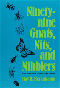 Cover for BERENBAUM: Ninety-nine Gnats, Nits, and Nibblers. Click for larger image