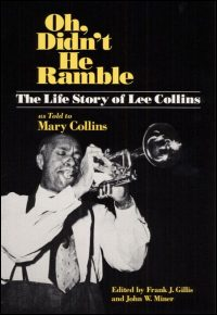 Cover for COLLINS: Oh, Didn't He Ramble: The Life Story of Lee Collins as Told to Mary Collins. Click for larger image