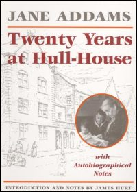 Cover for ADDAMS: Twenty Years at Hull-House. Click for larger image