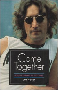 Cover for WIENER: Come Together: John Lennon in His Time. Click for larger image