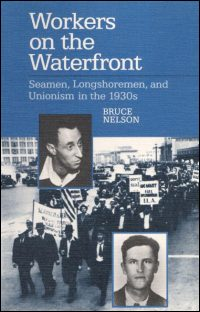 Cover for NELSON: Workers on the Waterfront: Seamen, Longshoremen, and Unionism in the 1930s. Click for larger image
