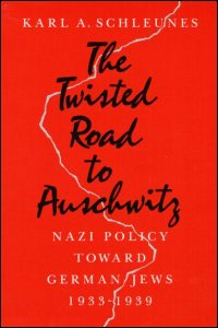 Cover for SCHLEUNES: The Twisted Road to Auschwitz: Nazi Policy toward German Jews, 1933-39. Click for larger image