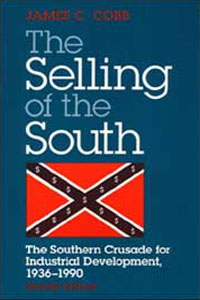Cover for COBB: The Selling of the South: The Southern Crusade for Industrial Development, 1936-90