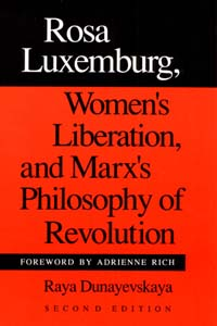 Cover for DUNAYEVSKAYA: Rosa Luxemburg, Women's Liberation, and Marx's Philosophy of Revolution