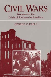 Cover for RABLE: Civil Wars: Women and the Crisis of Southern Nationalism