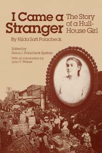Cover for POLACHECK: I Came a Stranger: The Story of a Hull-House Girl