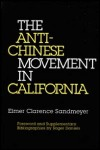 link to catalog page, The Anti-Chinese Movement in California