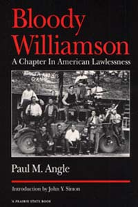 Cover for ANGLE: Bloody Williamson: A Chapter in American Lawlessness