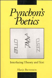 Cover for BERRESSEM: Pynchon's Poetics: Interfacing Theory and Text