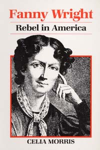 Cover for MORRIS: Fanny Wright: Rebel in America