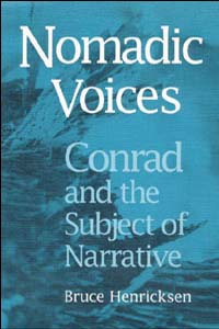 Cover for HENRICKSEN: Nomadic Voices: Conrad and the Subject of Narrative