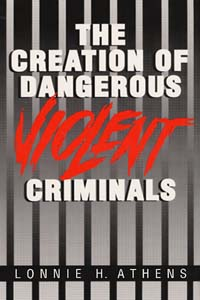 Cover for ATHENS: The Creation of Dangerous Violent Criminals
