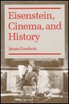link to catalog page GOODWIN, Eisenstein, Cinema, and History