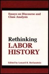 link to catalog page BERLANSTEIN, Rethinking Labor History