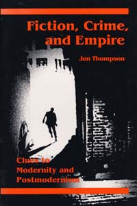 Cover for THOMPSON: Fiction, Crime, and Empire: Clues to Modernity and Postmodernism